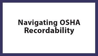 Navigating OSHA Recordability, Navigating OSHA Recordability Houston TX