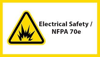Electrical Safety / NFPA 70e, Electrical Safety / NFPA 70e training