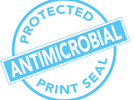 Antimicrobial sealant added to every print job at no extra charge!