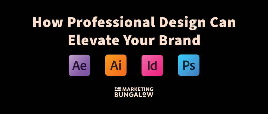 How Professional Design Can Elevate Your Brand