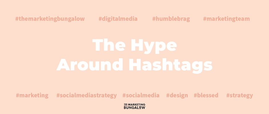 The Hype Around Hashtags