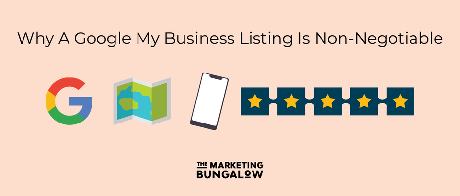 Why A Google My Business Listing Is Non-Negotiable