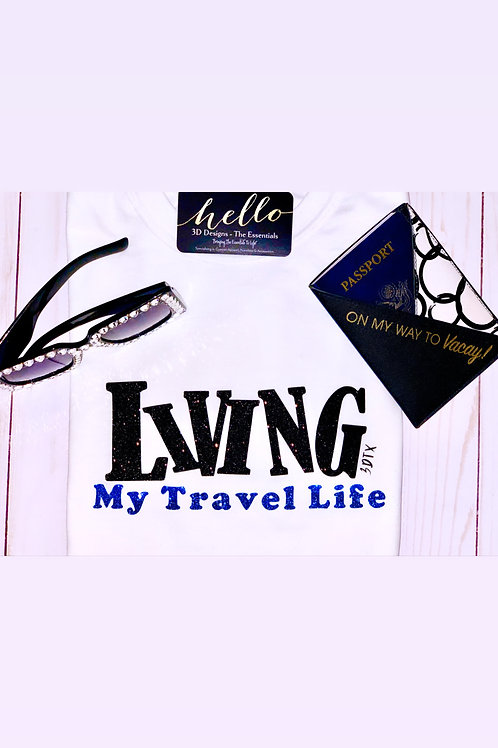 Living My Travel Life Tee