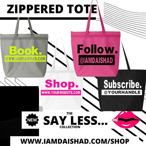 Say Less...Zippered Tote Bag