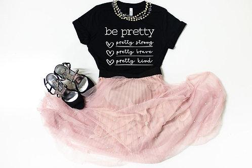 Be Pretty... Tee