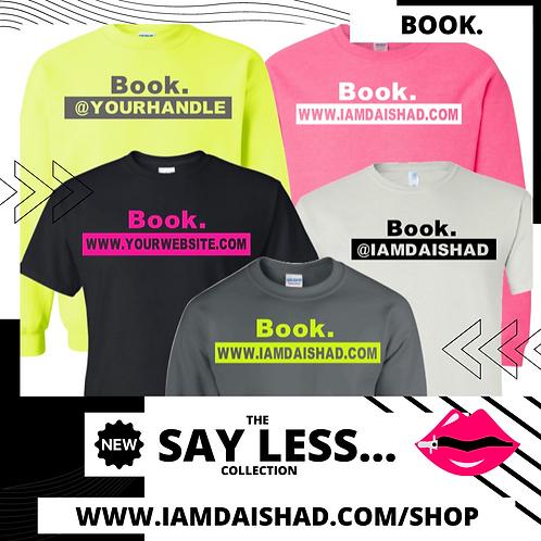 Say Less... & BOOK. Tee