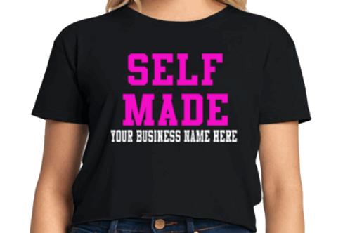 Self Made... Crop Top