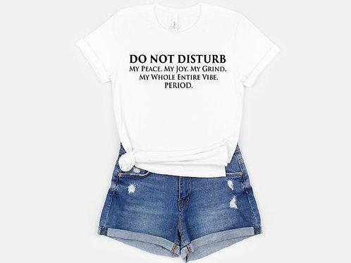 DO Not Disturb... Tee