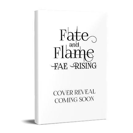 Fae Rising Trilogy Book Three Fate and Flame Prereveal Cover