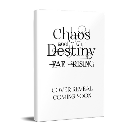 Fae Rising Trilogy Book Two Chaos and Destiny Prereveal Cover