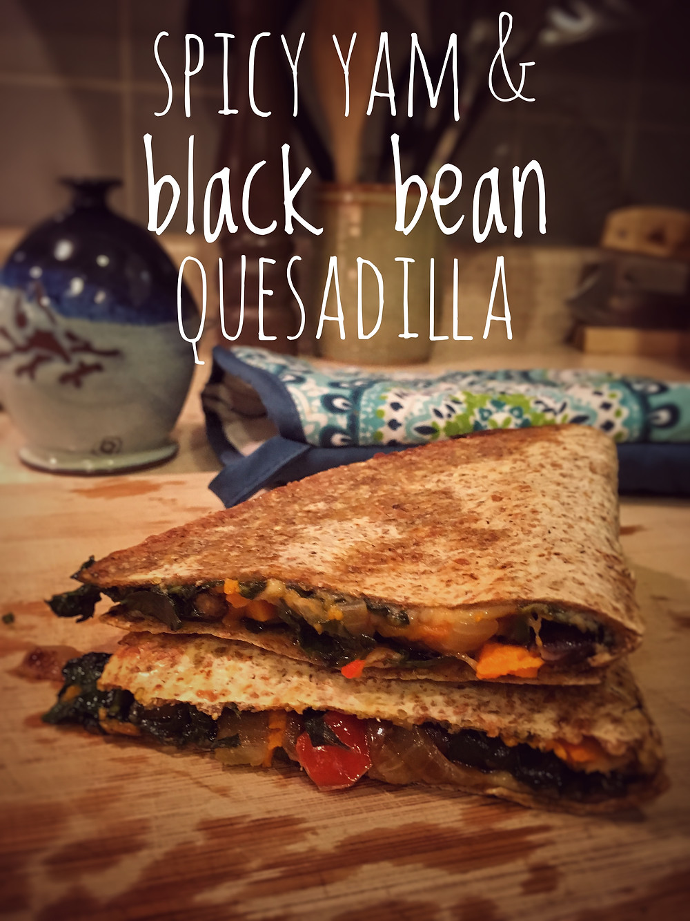 Yam & Black Bean Quesadilla