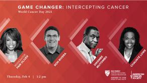 Game Changer: Intercepting Cancer February 4, 1-2pm ET