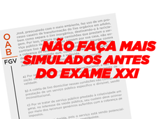 Defasagem: Não faça mais exercícios e simulados anteriores ao Exame XXI