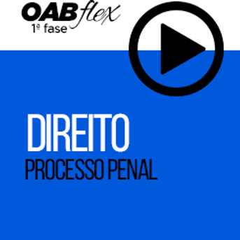OABflex - ON LINE - Isoladas - Processo Penal