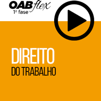 OABflex - On line - Isoladas - Direito do Trabalho - Prof Sindkrei