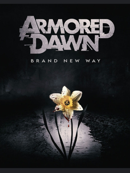 """ARMORED DAWN E O """"BRAND NEW WAY"""""""