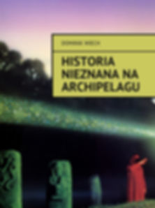 Okłądka Historii nieznanej na Archipelagu.