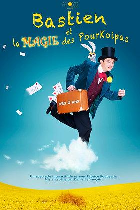 Affiche de Bastien et la magie des Pourkoipas A3