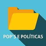 POPS E POLITICAS.jpg