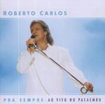 roberto_carlos-pra_sempre_(ao_vivo_no_pa
