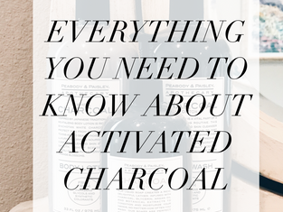 Everything You Need to Know About Activated Charcoal