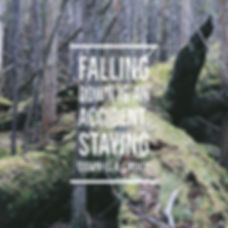 'Falling down is an accident.Staying dow