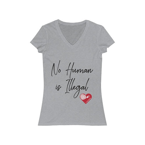 """""""No Human is Illegal"""" Women's V-Neck"""