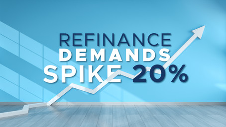 Refinance Demands Spike 20%