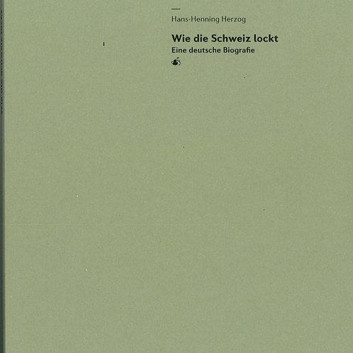 Wie die Schweiz lockt von Hans-Henning Herzog
