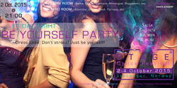 FRIDAY - BE YOURSELF PARTY