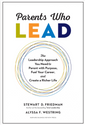 Sapience Bookshelf:  Parents Who Lead, by Stewart D. Friedman and Alyssa F. Westring