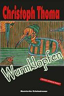 Wurmklopfen Christoph Thoma