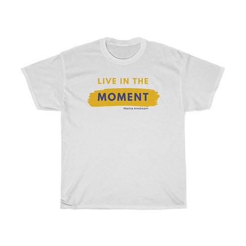 Live In The Moment Heavy Cotton Tee