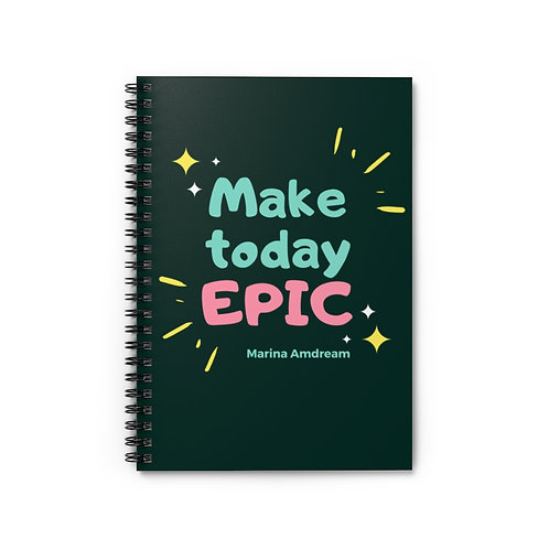 Make Today Epic Spiral Notebook - Ruled Line