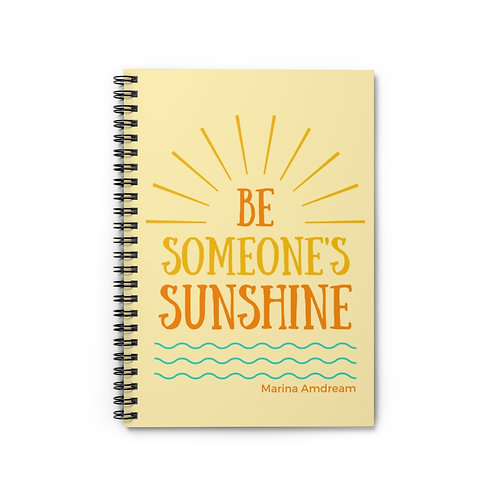 Be Someone's Sunshine Spiral Notebook - Ruled Line
