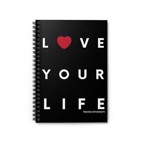 Love Your Life Spiral Notebook - Ruled Line