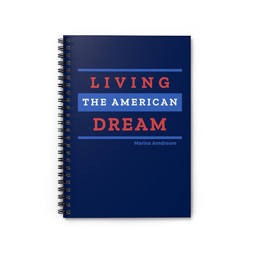 Living The American Dream Spiral Notebook - Ruled Line