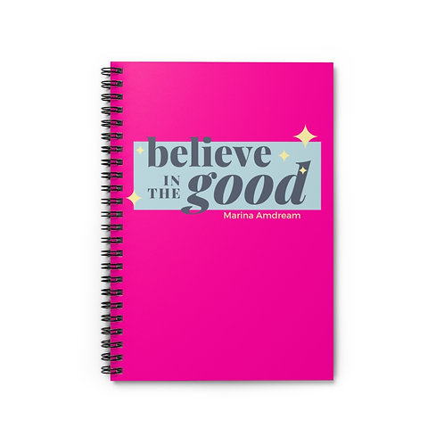Believe In The Good Spiral Notebook - Ruled Line