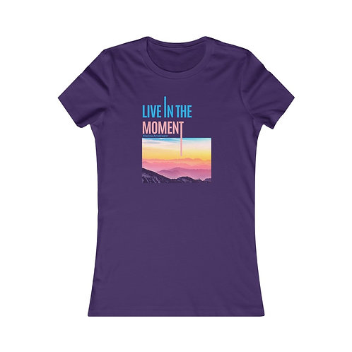 Live In The Moment Women's Favorite Tee