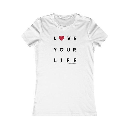 Love Your Life Women's Favorite Tee