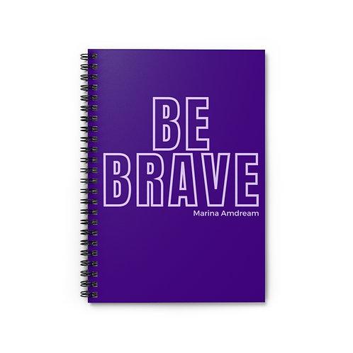 Be Brave Spiral Notebook - Ruled Line