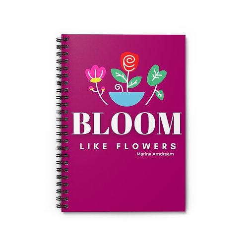 Bloom Like Flowers Spiral Notebook - Ruled Line
