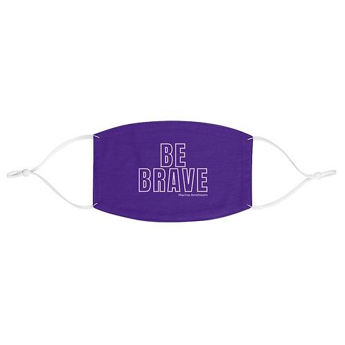Be Brave Face Mask