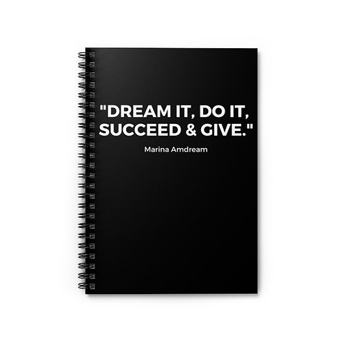 """""""Dream It, Do it, Succeed & Give"""" White Font Spiral Notebook - Ruled Line"""