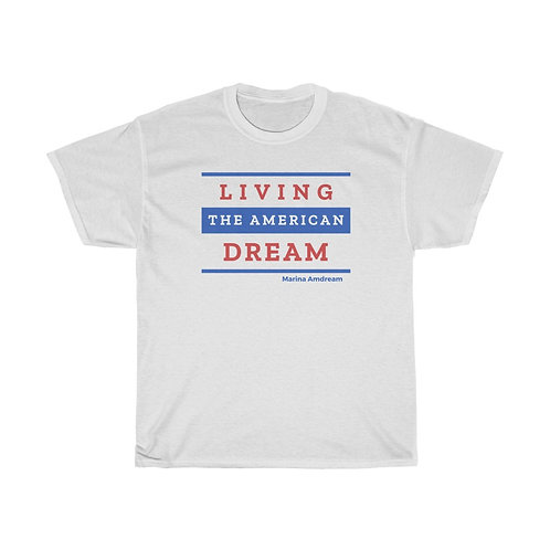 Living The American Dream Heavy Cotton Tee