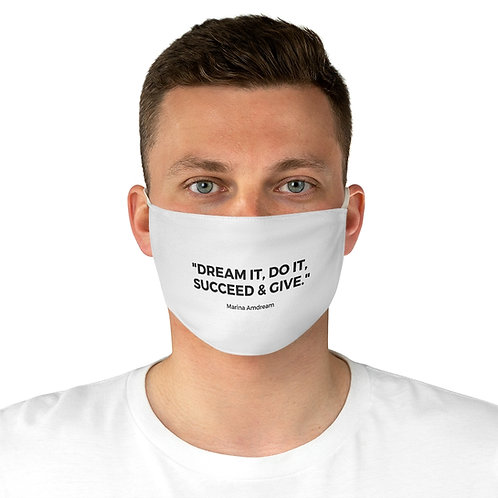 """""""Dream it, Do it, Succeed & Give"""" Black Font Face Mask"""