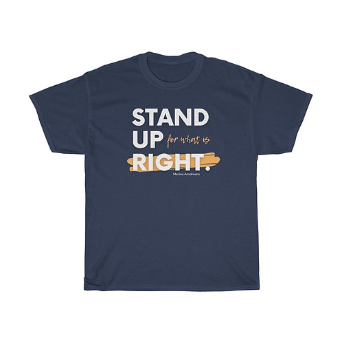 Stand Up For What's Right Heavy Cotton Tee