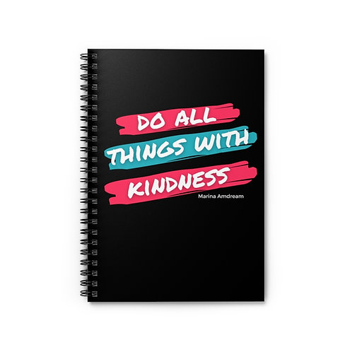 Do All Things With Kindness Spiral Notebook - Ruled Line