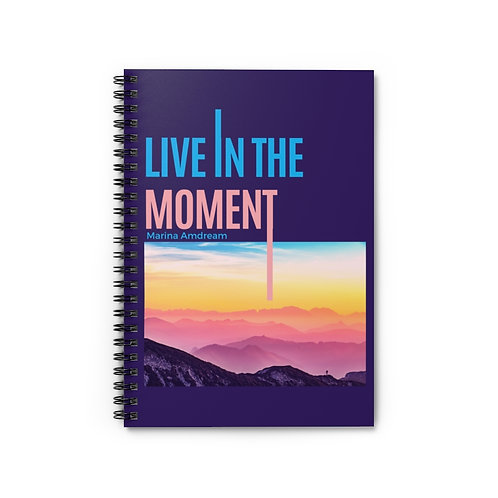 Live In The Moment Spiral Notebook - Ruled Line