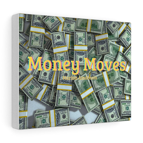 Money Moves Canvas Gallery Wraps